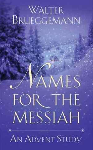 "Tuesday Morning Small Group will examine ""Names for the Messiah"" during Advent (Nov. 29 - Dec. 20)"
