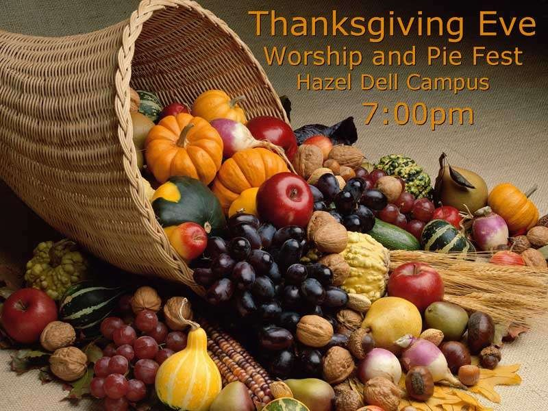 Thanksgiving Eve Worship and Pie Fest - 7:00pm