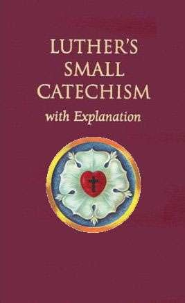 About the Lutherans – Luther's Small Catechism