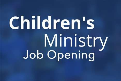 Candidates Sought for Director of Children and Family Ministries