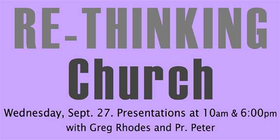 Re-Thinking Church - a special first session of the new Adult Bible study on the Book of Acts with Greg Rhodes, Pr. Peter, and Intern Pr. Ryan