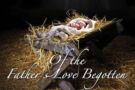 """Of the Father's Love Begotten"" Christmas Cantata this weekend - December 2-3"